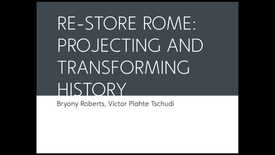 Thumbnail for entry FTH - Re-Store Rome - Projecting and Transforming History and Architecture Makes History - Rome