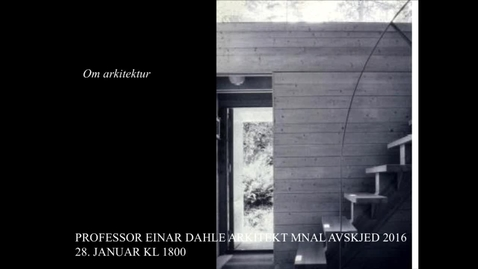 "Thumbnail for entry Gjesteforelesning: Professor Einar Dahle, ""6 Arbeider"""