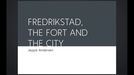 Thumbnail for entry UL - Fredrikstad, The Fortress and the City