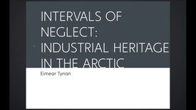 Thumbnail for entry TROMSØ - Intervals of Neglect - Industrial Heritage in the Arctic