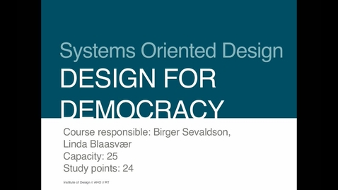 Thumbnail for entry Design - Systems Oriented Design - Design for Democracy