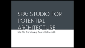Thumbnail for entry FTH - SPA - Studio for Potential Architecture