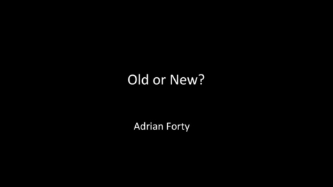 Thumbnail for entry Guest Lecture - Adrian Forty