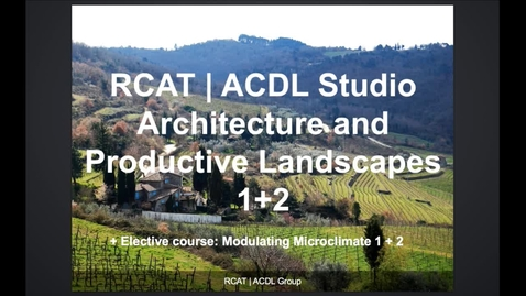 Thumbnail for entry ARK - ACDL - Architecture and Productive Landscapes 1 and Modulating Microclimate 1