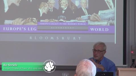Thumbnail for entry Bo Stråth, Europe's Utopias of Peace: 1815, 1919, 1951