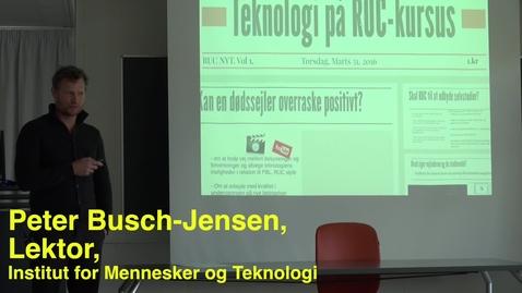 Thumbnail for entry Peter Busch-Jensen; Pædagogisk Torsdag: Teknologier, der understøtter læring i undervisning og vejledning.