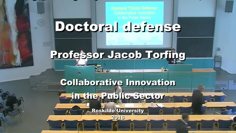 Thumbnail for entry Professor Jacob Torfing doctoral defense:  Collaborative Innovation in the Public Sector (Part 2)