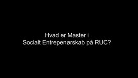 Thumbnail for entry Master i Socialt Entreprenørskab på RUC