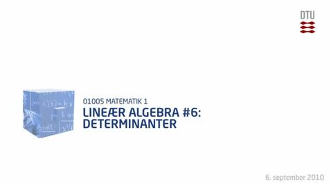 Thumbnail for entry Lineær Algebra 6: Determinanter (360p)
