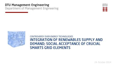 Thumbnail for entry Integration of renewables supply and demand; social acceptance of crucial smarts grid elements