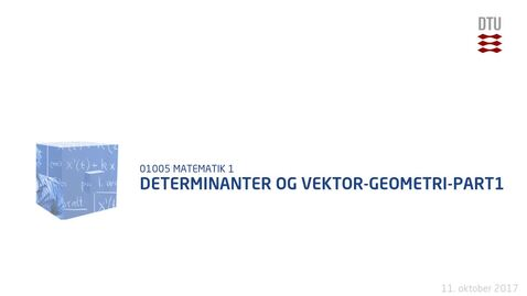 Thumbnail for entry Determinanter og vektor-geometri-Part1