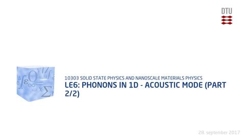 Thumbnail for entry Le6: Phonons in 1D - acoustic mode (part 2/2)