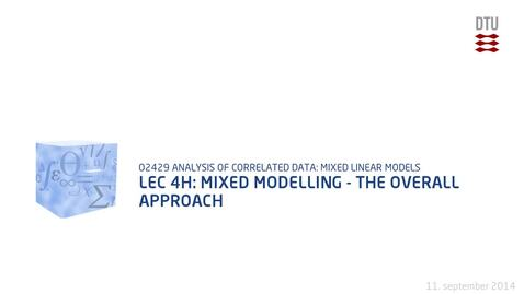 Thumbnail for entry Lec 4H: Mixed modelling - the overall approach