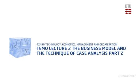 Thumbnail for entry TEMO Lecture 2 The Business Model and the Technique of Case Analysis Part 2