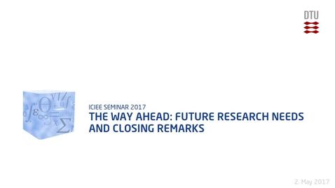 Thumbnail for entry The way ahead: Future research needs and closing remarks