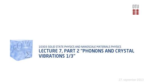 "Thumbnail for entry Lecture 7, part 2 ""Phonons and Crystal Vibrations 1/3"""