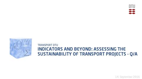 Thumbnail for entry Indicators and beyond: Assessing the sustainability of transport projects - Q/A