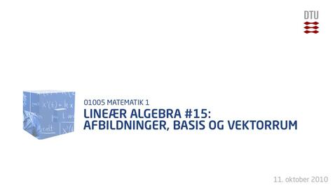 Thumbnail for entry Lineær Algebra 15: Afbildninger, Basis og Vektorrum