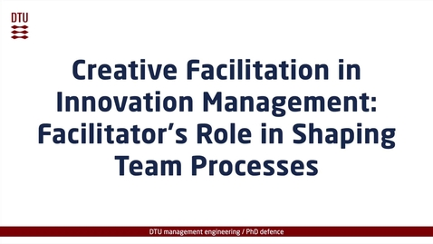 Thumbnail for entry Creative Facilitation in Innovation Management: Facilitator's Role in Shaping Team Processes