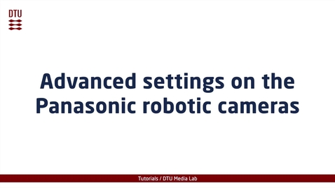 Thumbnail for entry Advanced settings on the Panasonic robotic cameras