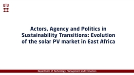 Thumbnail for entry Actors, Agency and Politics in Sustainability Transitions: Evolution of the solar PV market in East Africa