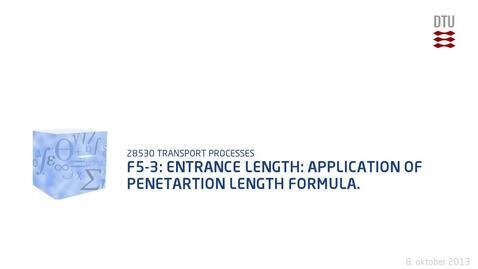 Thumbnail for entry F5-3: Entrance length: Application of penetartion length formula.
