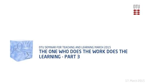 Thumbnail for entry The One Who Does the Work Does the Learning - Part 3