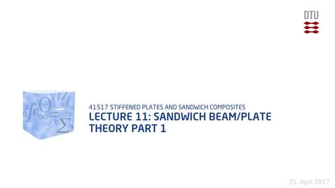 Thumbnail for entry Lecture 11: Sandwich Beam/Plate Theory Part 1