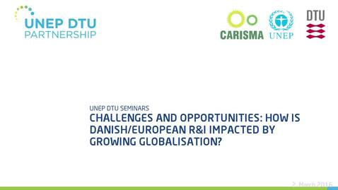 Thumbnail for entry Challenges and opportunities: How is Danish/European R&I impacted by growing globalisation? - With questions