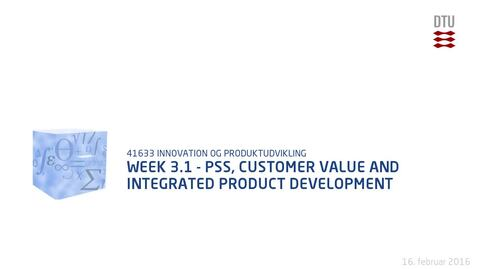Thumbnail for entry Week 3.1 - PSS, Customer Value and Integrated Product Development