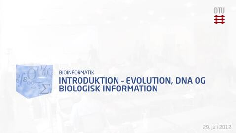 Thumbnail for entry Introduktion – Evolution, DNA og biologisk information