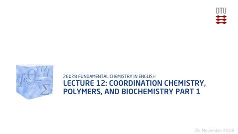 Thumbnail for entry Lecture 12: Coordination chemistry, Polymers, and Biochemistry Part 1