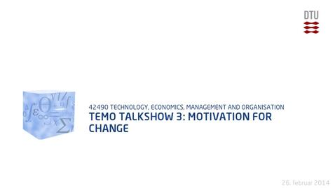 Thumbnail for entry TEMO Talkshow 3: Motivation For Change