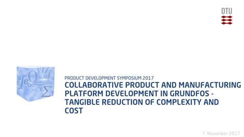Thumbnail for entry Collaborative Product and Manufacturing Platform Development in Grundfos - Tangible reduction of complexity and cost