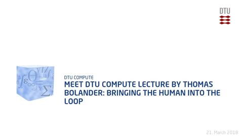 Thumbnail for entry Meet DTU Compute lecture by Thomas Bolander: Bringing the Human into the Loop