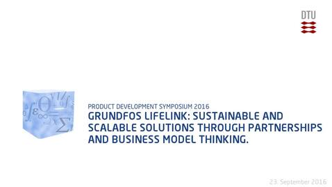 Thumbnail for entry Grundfos Lifelink: Sustainable and Scalable Solutions Through Partnerships and Business Model Thinking.