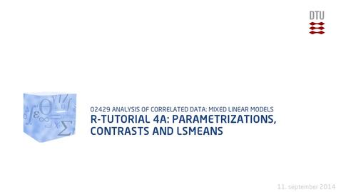 Thumbnail for entry R-TUTORIAL 4A: Parametrizations, contrasts and LSMEANS