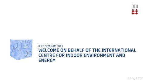 Thumbnail for entry Welcome on behalf of the International Centre for Indoor Environment and Energy