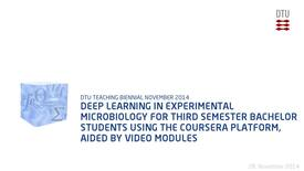 Thumbnail for entry Deep learning in experimental microbiology for third semester bachelor students using the Coursera platform, aided by video modules