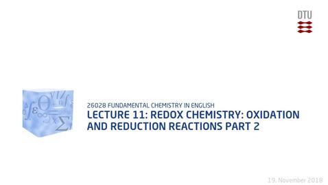 Thumbnail for entry Lecture 11: Redox Chemistry: Oxidation and Reduction Reactions Part 2