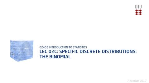 Thumbnail for entry Lec 02C: Specific discrete distributions: The binomial