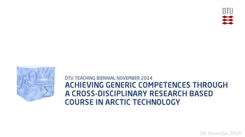 Thumbnail for entry Achieving generic competences through a cross-disciplinary research based course in Arctic Technology