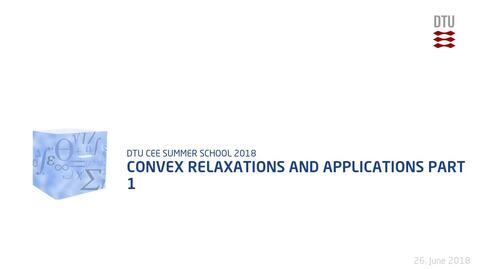 Thumbnail for entry Convex relaxations and applications Part 1