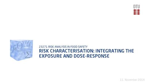 Thumbnail for entry Risk Characterisation: Integrating The Exposure and Dose-response