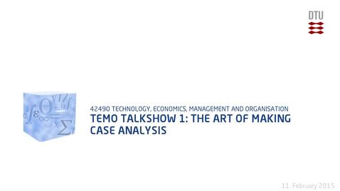 Thumbnail for entry TEMO Talkshow 1: The Art Of Making Case Analysis