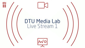 Thumbnail for entry DTU Media Lab - Live Stream 1