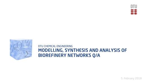 Thumbnail for entry Modelling, synthesis and analysis of biorefinery networks Q/A