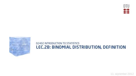 Thumbnail for entry Lec.2B: Binomial Distribution, Definition