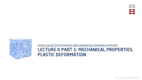 Thumbnail for entry Lecture 6 part 1: Mechanical properties, plastic deformation