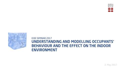 Thumbnail for entry Understanding and modelling occupants' behaviour and the effect on the indoor environment